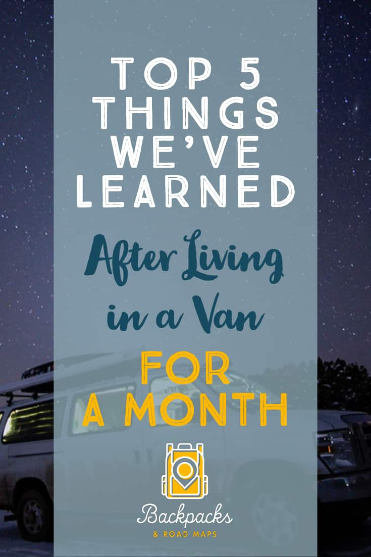 Top 5 Things We've Learned After Living in a Van Full Time for a Month
