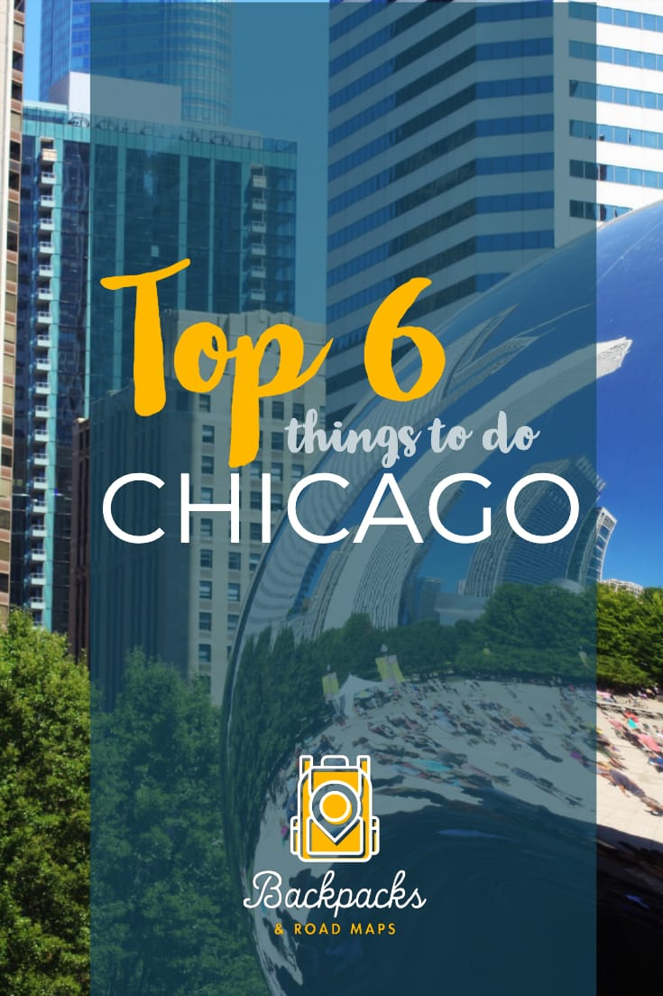 Top 6 Things To Do in Chicago