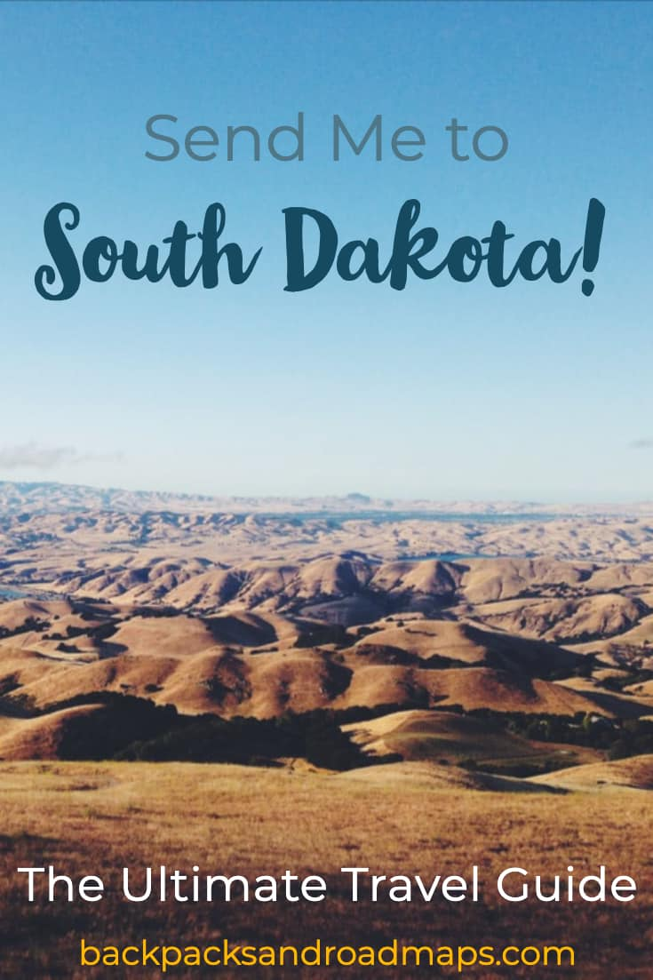 Send Me to SoDak! The Ultimate South Dakota Travel Guide